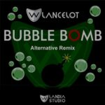 Wlancelot – Bubble Bomb (Alternative Remix)