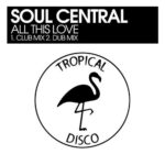 Soul Central – All This Love