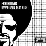 Freiboitar – Never Been That High