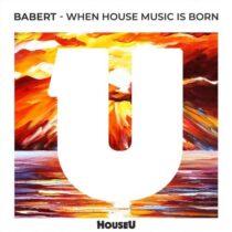Babert – When House Music Is Born