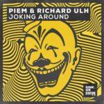 Piem, Richard Ulh – Joking Around