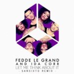 Fedde Le Grand – Let Me Think About It (Sansixto Remix)