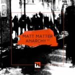 Matt Matter – Anarchy