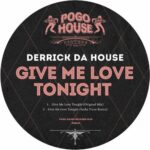 Derrick Da House – Give Me Love Tonight
