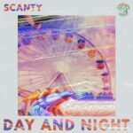 Scanty – Day & Night