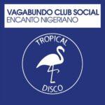 Vagabundo Club Social – Encanto Nigeriano