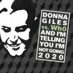 Donna Giles vs Wh0 – And I'm Telling You I'm Not Going 2020