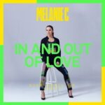 Melanie C – And Out Of Love (Nick Reach Up Remix)