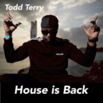 Todd Terry – House is Back