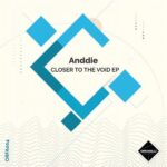 Anddie – Closer to the Void