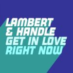 Lambert & Handle – Get In Love (Right Now)