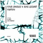 Four Candles & Ross Geldart – Fixation