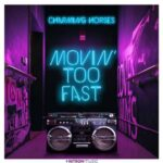 Charming Horses – Movin' Too Fast
