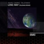 Taleman, KARO (ARM) – Long Way (Taleman Remix)