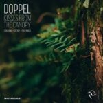 DOPPEL – Kisses From the Canopy