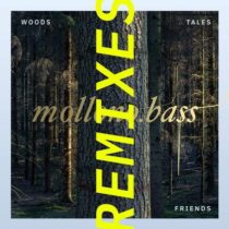 Mollono.Bass – Woods, Tales & Friends Remixes – Part One