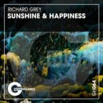 Richard Grey – Sunshine & Happiness