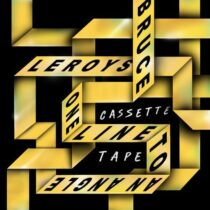 Bruce Leroys, One Line to an Angle – Cassette Tape