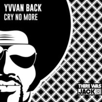 Yvvan Back – Cry No More