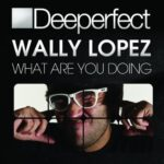 Wally Lopez – What Are You Doing