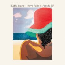 Sable Blanc – Have Faith In People