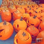 Ellen Degenerate – Ghost