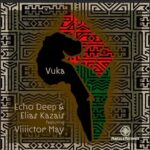 Echo Deep & Elias Kazais – Vuka (feat. Viiiictor May)