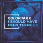 ColorJaxx – I Should Have Been There