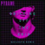 Pyrame – Drifting Off The Grid (Skelesys Remix)