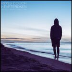 Ross Couch – Heartbroken
