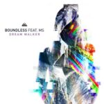 Boundless & MS – Dream Walker