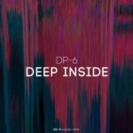 DP-6 – Deep Inside