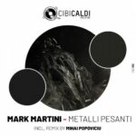 Mark Martini – Metalli Pesanti