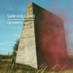 Sam Holland – Desires