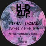 Stephan Bazbaz – Twenty Five EP + Mihai Popoviciu remix