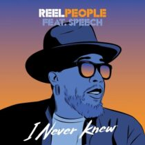 Reel People, Speech – I Never Knew