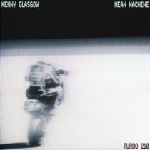 Kenny Glasgow – Mean Machine