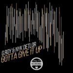 G.Roy, NyK Detlor – Gotta Give It Up