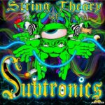 Subtronics – String Theory