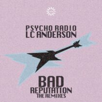 Psycho Radio, LC Anderson – Bad Reputation