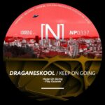 Draganeskool – Keep On Going