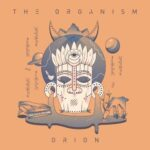 The Organism – Orion