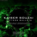 Kaiser Souzai – Fifteen Bullets – The Remixes