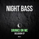 Drinks On Me – Delusion