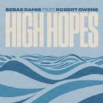 Sebas Ramis, Robert Owens – High Hope