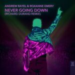 Andrew Rayel, Roxanne Emery – Never Going Down (Richard Durand Remix)