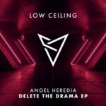 Angel Heredia – DELETE THE DRAMA