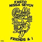 Fasto, Nissa Seych – Friends & I