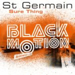 St Germain – Sure Thing (Black Motion Anniversary Mix)