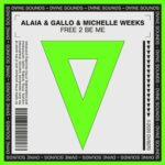 Alaia & Gallo, Michelle Weeks – Free 2 Be Me